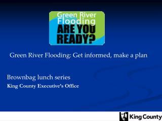 Green River Flooding: Get informed, make a plan