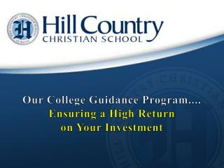 Our College Guidance Program.... Ensuring a High Return  on Your Investment
