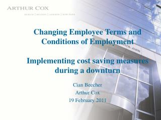 Changing Employee Terms and Conditions of Employment  Implementing cost saving measures during a downturn