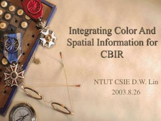 Integrating Color And Spatial Information for CBIR