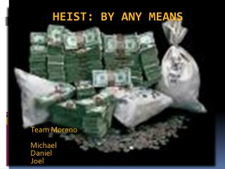 heist: By  Any Means