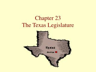 Chapter 23 The Texas Legislature