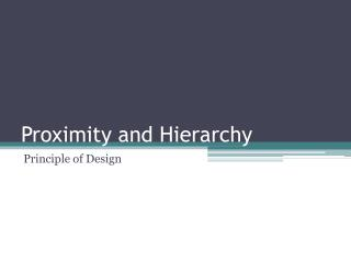 Proximity and Hierarchy