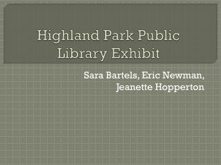 Highland Park Public Library Exhibit