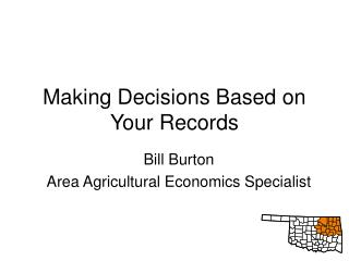 Making Decisions Based on Your Records