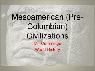 Mesoamerican (Pre-Columbian) Civilizations