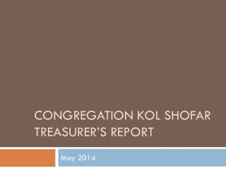 Congregation  Kol Shofar Treasurer's Report