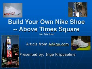 Build Your Own Nike Shoe -- Above Times Square by: Kris Oser