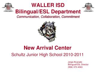 WALLER ISD Bilingual/ESL Department Communication, Collaboration, Commitment