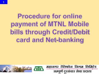 Procedure for online payment of MTNL Mobile bills through Credit/Debit card and Net-banking