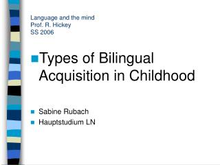 Language and the mind Prof. R. Hickey SS 2006