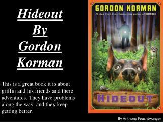 Hideout By Gordon Korman