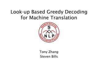 Look-up Based Greedy Decoding for Machine Translation