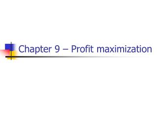 Chapter 9   Profit maximization