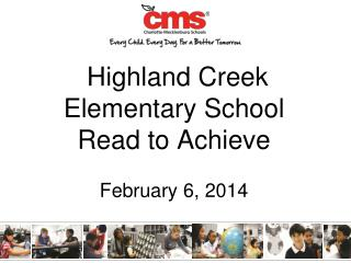 Highland Creek Elementary School Read to Achieve February 6, 2014