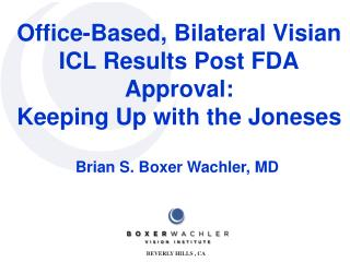 Office-Based, Bilateral Visian ICL Results Post FDA Approval: Keeping Up with the Joneses