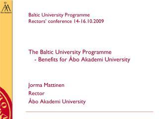 Baltic University Programme  Rectors' conference 14-16.10.2009