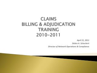 CLAIMS BILLING & ADJUDICATION TRAINING 2010-2011