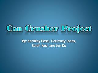 Can Crusher Project