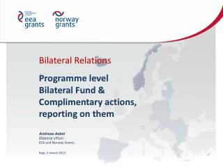 Bilateral Relations Programme level Bilateral Fund & Complimentary actions, reporting on them