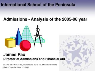 Admissions - Analysis of the 2005-06 year James Pao Director of Admissions and Financial Aid