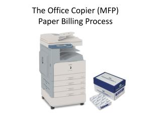 The Office Copier (MFP) Paper Billing Process