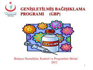 Bulaşıcı Hastalıklar, Kontrol ve Programları Birimi