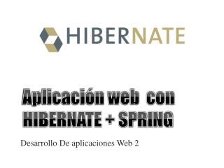 Aplicación web  con HIBERNATE + SPRING