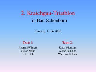 2. Kraichgau-Triathlon in Bad-Schönborn Sonntag, 11.06.2006