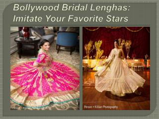 Bollywood Bridal Lenghas: Imitate Your Favorite Stars
