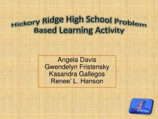 Hickory Ridge High School Problem Based Learning Activity