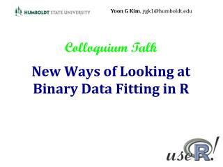 New Ways of Looking at Binary Data Fitting in R