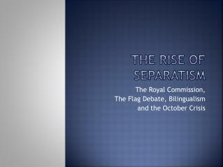 The Rise of Separatism