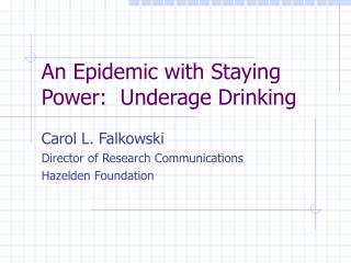 An Epidemic with Staying Power:  Underage Drinking