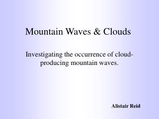Mountain Waves  Clouds