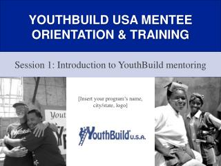 YOUTHBUILD USA MENTEE ORIENTATION & TRAINING