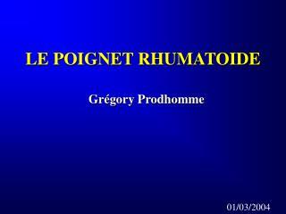 LE POIGNET RHUMATOIDE