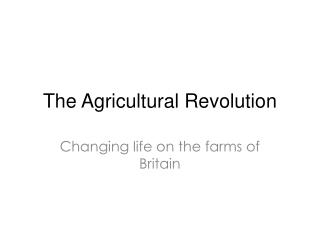 The Agricultural  R evolution