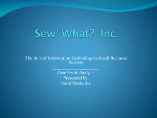 Sew  What?  Inc.