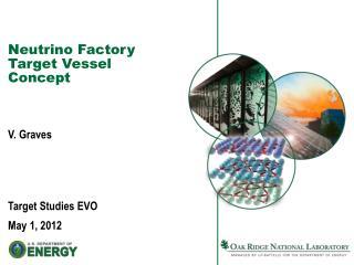 Neutrino Factory Target Vessel Concept