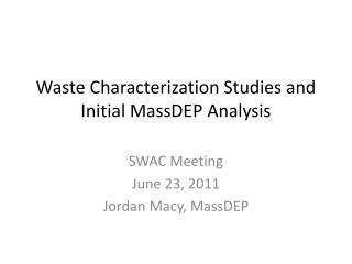 Waste Characterization Studies and Initial MassDEP Analysis