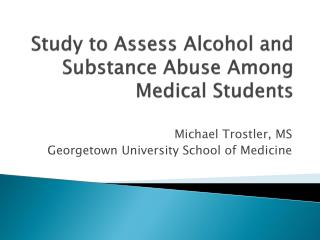 Study to Assess Alcohol and Substance Abuse Among Medical Students