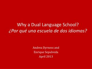 Why a Dual Language School? ¿Por qué una escuela de dos idiomas?