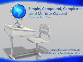 Simple, Compound, Complex— Lend Me Your Clauses!