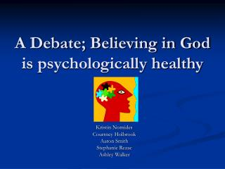 A Debate; Believing in God is psychologically healthy