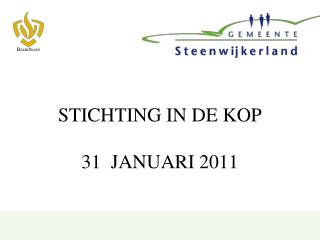 STICHTING IN DE KOP 31  JANUARI 2011