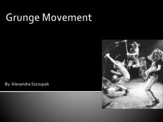 Grunge Movement