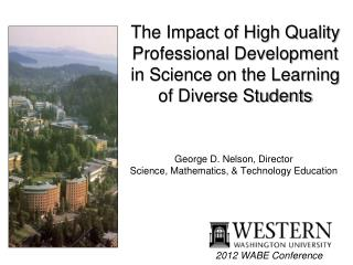 The Impact of High Quality Professional Development in Science on the Learning of Diverse Students