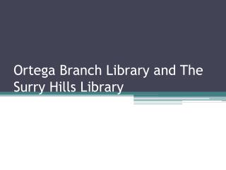 Ortega Branch Library and The Surry Hills Library