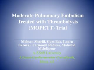 Moderate Pulmonary Embolism Treated with Thrombolysis (MOPETT) Trial